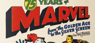 75 Years of Marvel Book Relives Decades of Superhero Comics